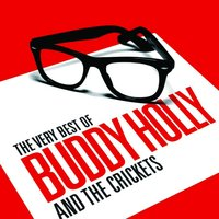 The Very Best Of Buddy Holly & The Crickets — Buddy Holly, The Crickets, Buddy Holly & The Crickets