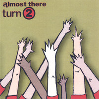 Turn 2 — Almost There Records - Various Artists
