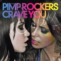 Crave You — Pimp Rockers