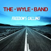 Freedom's Calling — The Wyle Band