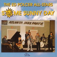Some Sunny Day — Marty Grosz, Hal Smith, Allan Vaché, Johnny Varro, Ed Polcer, Bob Havens