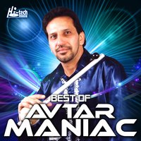 Best of Avtar Maniac — Avtar Maniac