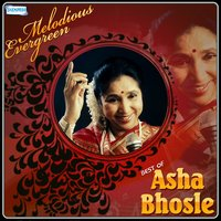 Melodious Evergreen - Best of Asha Bhosle — Asha Bhosle