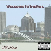 Welcome to the Roc — Lil Heat