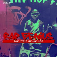 Rap Genius: The Lyric of Hip Hop, Vol. 3 — сборник