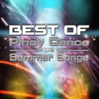 Best Of Pinoy Dance And Summer Songs — сборник