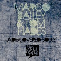 Undiscovered Souls — Marco Bailey & Tom Hades