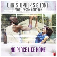 No Place Like Home — Jenson Vaughan, Tome, Christopher S, Tom-E