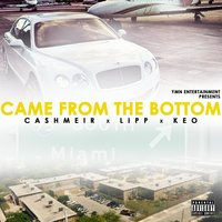 Came from the Bottom — Keo, Lipp, Cashmeir