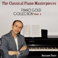 Piano Gold Collection: The Greatest Classical Piano Masterpieces, Vol. 1 — Federico Mompou, Debussy, Schumann, Rossano Torre, Mompou, Skrjabin