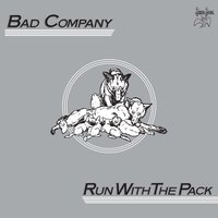 Run With The Pack — Bad Company