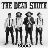 Boots — The Dead South