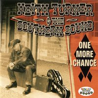 One More Chance — Keith Turner & the Southern Sound
