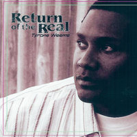 Return Of The Real — Tyrone Weems