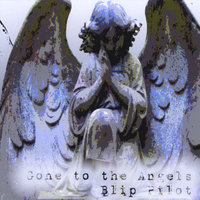 Gone to the Angels - EP — Blip Pilot