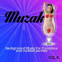 Muzak - Background Music for Functions and Cocktail Parties, Vol. 8 — The Muzak Cocktail Funktion Band