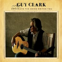 Somedays the Song Writes You — Guy Clark
