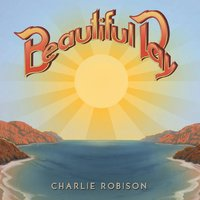 Beautiful Day — Charlie Robison