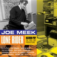 Joe Meek: Lone Rider - Maximum Pop!. The 1958-1962 Productions — сборник