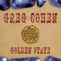 Golden State — Greg Cohen