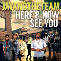 Here & Now / See You — Jay & the Team