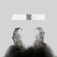 Jordan and Tyrone — Jordan and Tyrone