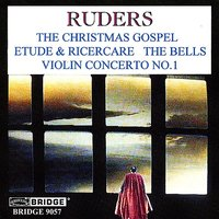 Music of Poul Ruders, Vol. 2 — Lucy Shelton, Ola Rüdner, Rolf Schulte, David Starobin, Riverside Symphony, George Rothman