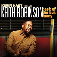 Back Of The Bus Funny — Keith Robinson