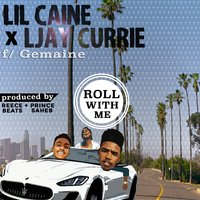 Roll With Me - Single — Lil Caine, Ljay Currie
