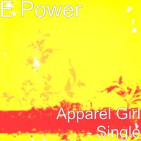 Apparel Girl Parts 1 & 2 Stereo Version — E POWER