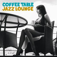 Coffee Table Jazz Lounge — сборник