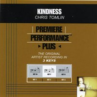 Kindness (Premiere Performance Plus Track) — Chris Tomlin