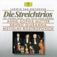 Beethoven: The String Trios — Anne-Sophie Mutter, Bruno Giuranna, Мстислав Ростропович