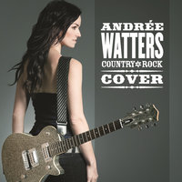 Country Rock Cover — Andrée Watters