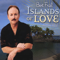 Islands of Love — Bert Friel