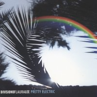 Pretty Electric — Division Of Laura Lee