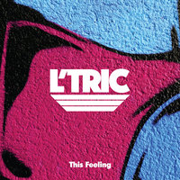 This Feeling — L'Tric