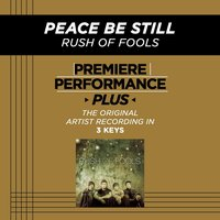 Peace Be Still (Premiere Performance Plus Track) — Rush Of Fools