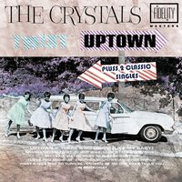 Twist Uptown Plus 2 Classic Singles — The Crystals