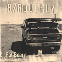 8/roughly — Pat Beary