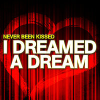 I Dreamed A Dream — Never Been Kissed