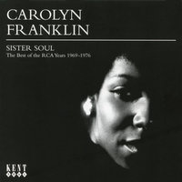 Sister Soul: The Best of the RCA Years (1969-1976) — Carolyn Franklin