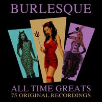 Burlesque - 75 All Time Greats — сборник