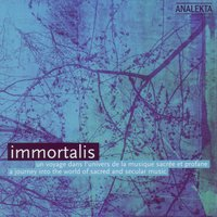 Immortalis: A Journey into the World of Sacred and Secular Music — сборник