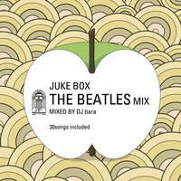 Juke Box: The Beatles Mix - Greatest 30 Hit Songs — Tokyo Café Lounge