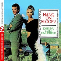 Hang On Sloopy — Johnny Cole Unlimited
