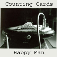 Happy Man — Counting Cards