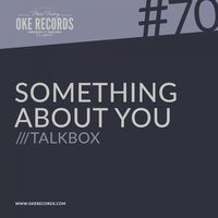Something About You — Talkbox