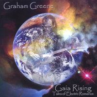 Gaia Rising - Tales of Electric Romance — Graham Greene