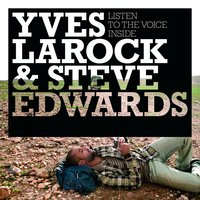 Listen To The Voice Inside — Yves Larock, Steve Edwards